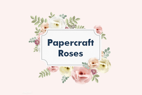 Free High-Quality Papercraft Roses